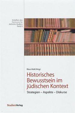 Historisches Bewusstsein im jüdischen Kontext von Hödl,  Klaus