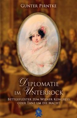 Historisches / Diplomatie im Unterrock von Pirntke,  Gunter