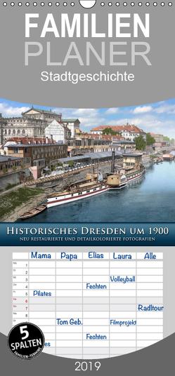 Historisches Dresden um 1900 neu restauriert und detailkoloriert – Familienplaner hoch (Wandkalender 2019 , 21 cm x 45 cm, hoch) von Tetsch,  André