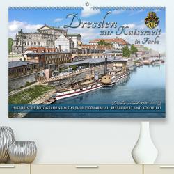 Historisches Dresden um 1900 neu restauriert und detailkoloriert (Premium, hochwertiger DIN A2 Wandkalender 2021, Kunstdruck in Hochglanz) von Tetsch,  André