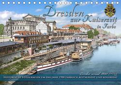 Historisches Dresden um 1900 neu restauriert und detailkoloriert (Tischkalender 2021 DIN A5 quer) von Tetsch,  André