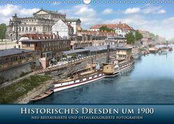 Historisches Dresden um 1900 neu restauriert und detailkoloriert (Wandkalender 2019 DIN A3 quer) von Tetsch,  André