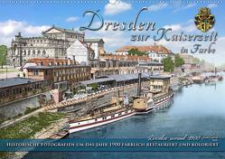 Historisches Dresden um 1900 neu restauriert und detailkoloriert (Wandkalender 2021 DIN A2 quer) von Tetsch,  André