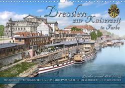 Historisches Dresden um 1900 neu restauriert und detailkoloriert (Wandkalender 2021 DIN A3 quer) von Tetsch,  André