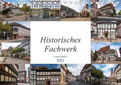 Historisches Fachwerk – Stadt Einbeck (Tischkalender 2021 DIN A5 quer) von Gierok,  Steffen