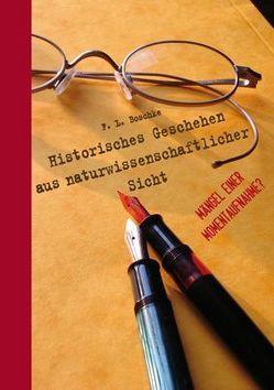 Historisches Geschehen aus naturwissenschaftlicher Sicht von Boschke,  F.L.