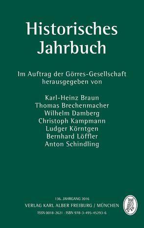 Historisches Jahrbuch von Braun,  Karl-Heinz, Brechenmacher,  Thomas, Damberg,  Wilhelm, Kampmann,  Christoph, Körntgen,  Lutger, Löffler,  Bernhard, Schindling,  Anton
