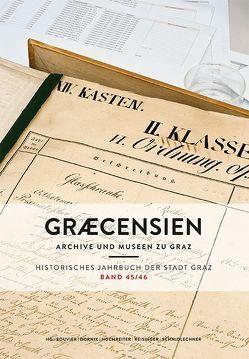 Graecensien Historisches Jahrbuch der Stadt Graz Band 45/46 von Bouvier,  Friedrich, Dornik,  Wolfram, Hochreiter,  Otto, Reisinger,  Nikolaus, Schmidlechner,  Karin Maria