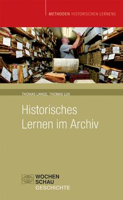 Historisches Lernen im Archiv von Lange,  Thomas, Lux,  Thomas
