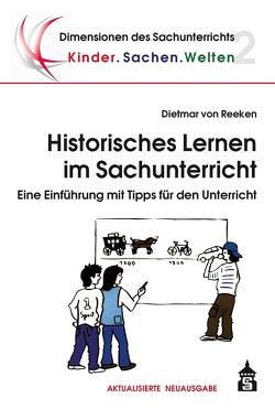 Historisches Lernen im Sachunterricht von Reeken,  Dietmar von