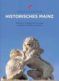 Historisches Mainz von Dr. Dietz-Lenssen,  Matthias, Fischer,  Hartmut, Höllein,  Elke