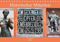 Historisches München (Tischkalender 2021 DIN A5 quer) von Thauwald,  Pia
