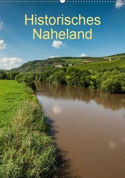 Historisches Naheland (Wandkalender 2019 DIN A2 hoch) von Hess,  Erhard