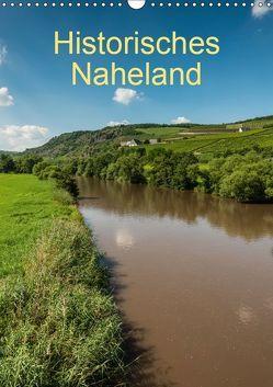 Historisches Naheland (Wandkalender 2019 DIN A3 hoch) von Hess,  Erhard