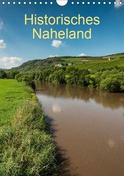 Historisches Naheland (Wandkalender 2019 DIN A4 hoch) von Hess,  Erhard