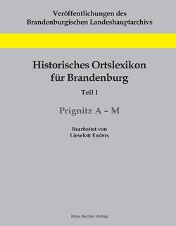 Historisches Ortslexikon für Brandenburg, Teil I, Prignitz, Band 1, A-M von Enders,  Lieselott, Neitmann,  Klaus