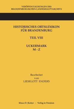 Historisches Ortslexikon für Brandenburg, Teil VIII, Uckermark, Band 2: M-Z von Enders,  Lieselott, Neitmann,  Klaus