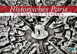 Historisches Paris: aus der Luft besehen (Wandkalender 2021 DIN A3 quer) von CALVENDO