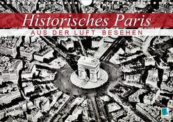 Historisches Paris: aus der Luft besehen (Wandkalender 2021 DIN A4 quer) von CALVENDO