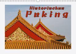 Historisches Peking (Wandkalender 2019 DIN A3 quer)