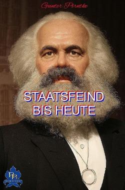 Historisches / STAATSFEIND BIS HEUTE von Pirntke,  Gunter