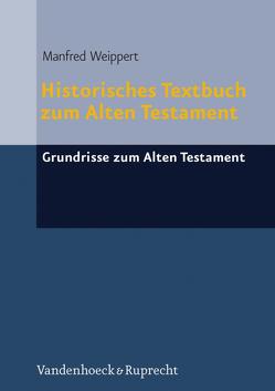 Historisches Textbuch zum Alten Testament von Quack,  Joachim Friedrich, Schipper,  Bernd U, Weippert,  Manfred, Wimmer,  Stefan Jakob