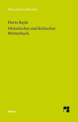 Historisches und kritisches Wörterbuch von Bayle,  Pierre, Gawlick,  Günter, Gawlick,  Günther, Kreimendahl,  Lothar