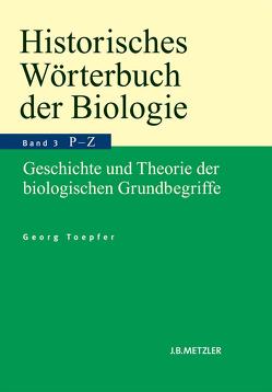 Historisches Wörterbuch der Biologie von Toepfer,  Georg