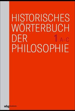 Historisches Wörterbuch der Philosophie von Gabriel,  Gottfried, Ritter,  Joachim