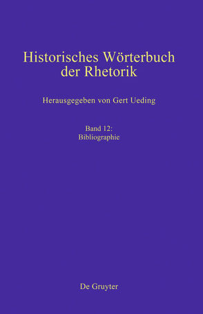 Historisches Wörterbuch der Rhetorik / Bibliographie von Kalivoda,  Gregor, Ueding,  Gert