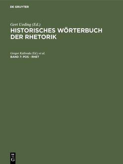 Historisches Wörterbuch der Rhetorik / Pos – Rhet von Fröhlich,  Sandra, Kalivoda,  Gregor, Robling,  Franz-Huber, Zinsmaier,  Thomas