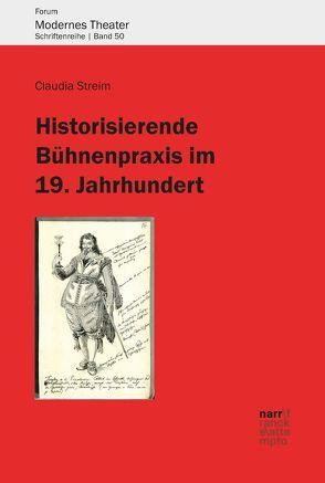 Historisierende Bühnenpraxis im 19. Jahrhundert von Sandig,  Claudia