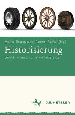 Historisierung von Baumstark,  Moritz, Forkel,  Robert