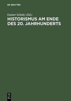 Historismus am Ende des 20. Jahrhunderts von Scholtz,  Gunter