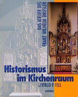 Historismus im Kirchenraum von Fels,  Gertrud P