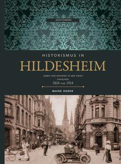 Historismus in Hildesheim von Kozok,  Maike