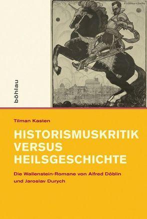 Historismuskritik versus Heilsgeschichte von Kasten,  Tilman