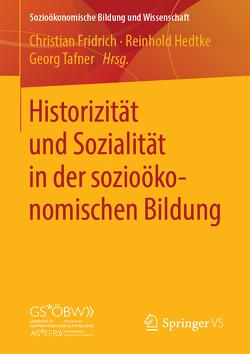 Historizität und Sozialität in der sozioökonomischen Bildung von Fridrich,  Christian, Hedtke,  Reinhold, Tafner,  Georg