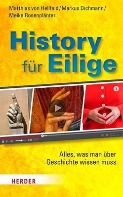 History für Eilige von Dichmann,  Markus, Hellfeld,  Matthias von, Rosenplänter,  Meike