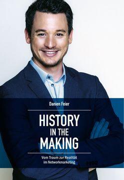 History in the Making von Danien,  Feier