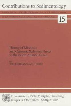 History of Mesozoic and Cenozoic Sediment Fluxes to the North Atlantic Ocean von Ehrmann,  Werner U, Thiede,  Jörn