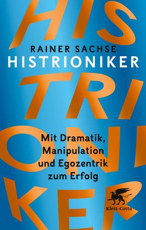 Histrioniker von Sachse,  Rainer