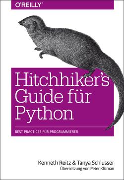Hitchhiker's Guide für Python von Klicman,  Peter, Reitz,  Kenneth, Schlusser,  Tanya