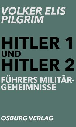 Hitler 1 und Hitler 2 von Pilgrim,  Volker Elis