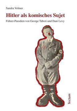 Hitler als komisches Sujet von Volmer,  Sandra