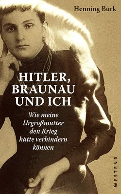 Hitler, Braunau und ich von Burk,  Henning