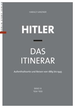 Hitler – Das Itinerar, Band III (Taschenbuch) von Sandner,  Harald