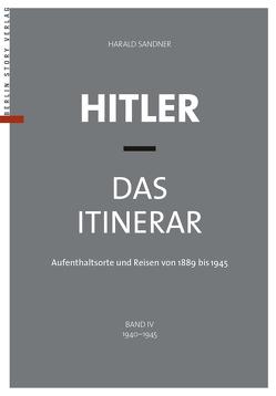 Hitler – Das Itinerar, Band IV (Taschenbuch) von Sandner,  Harald
