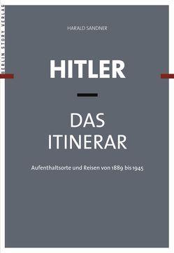 Hitler – Das Itinerar von Sandner,  Harald