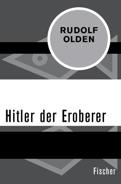 Hitler der Eroberer von Olden,  Rudolf